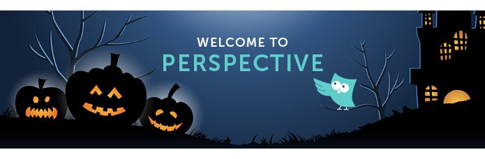 """""""Welcome to Perspective"""""""